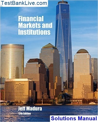 financial markets and institutions 11th edition jeff madura solutions manual